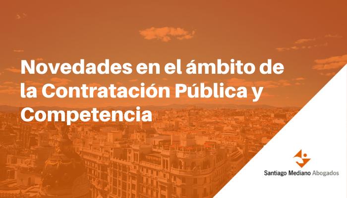 Novedades en el ámbito de la Contratación Pública y Competencia