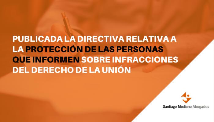 ¿Qué novedades trae la Directiva para la protección de las personas que informen sobre infracciones del Derecho de la Unión?
