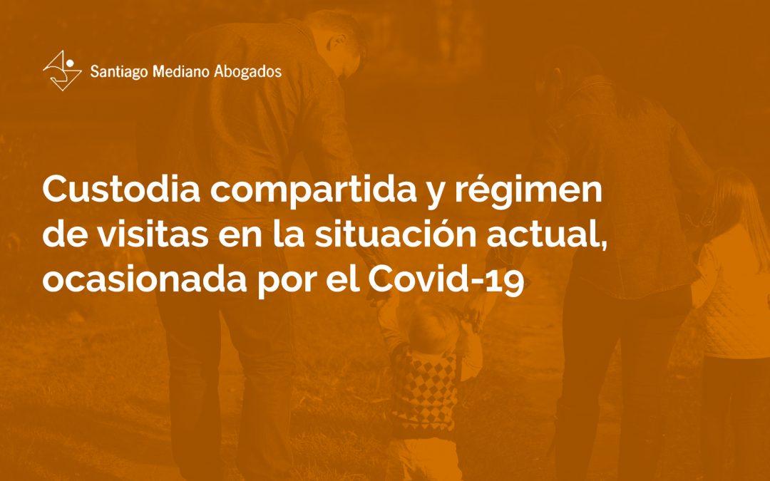 Custodia compartida y régimen de visitas en la situación actual, ocasionada por el Covid-19