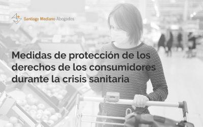 Medias de protección de los derechos de los consumidores durante la crisis sanitaria
