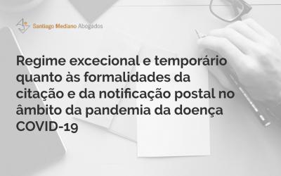 Regime excecional e temporário quanto às formalidades da citação e da notificação postal no âmbito da pandemia da doença COVID-19