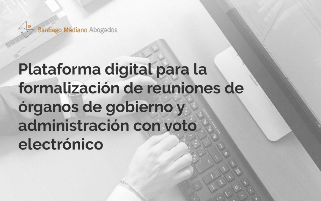 Plataforma digital para la formalización de reuniones de órganos de gobierno y administración con voto electrónico