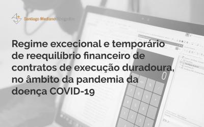 Regime excepcional e temporário de reequilíbrio financeiro de contratos de execução duradoura, no âmbito da pandemia da doença COVID-19