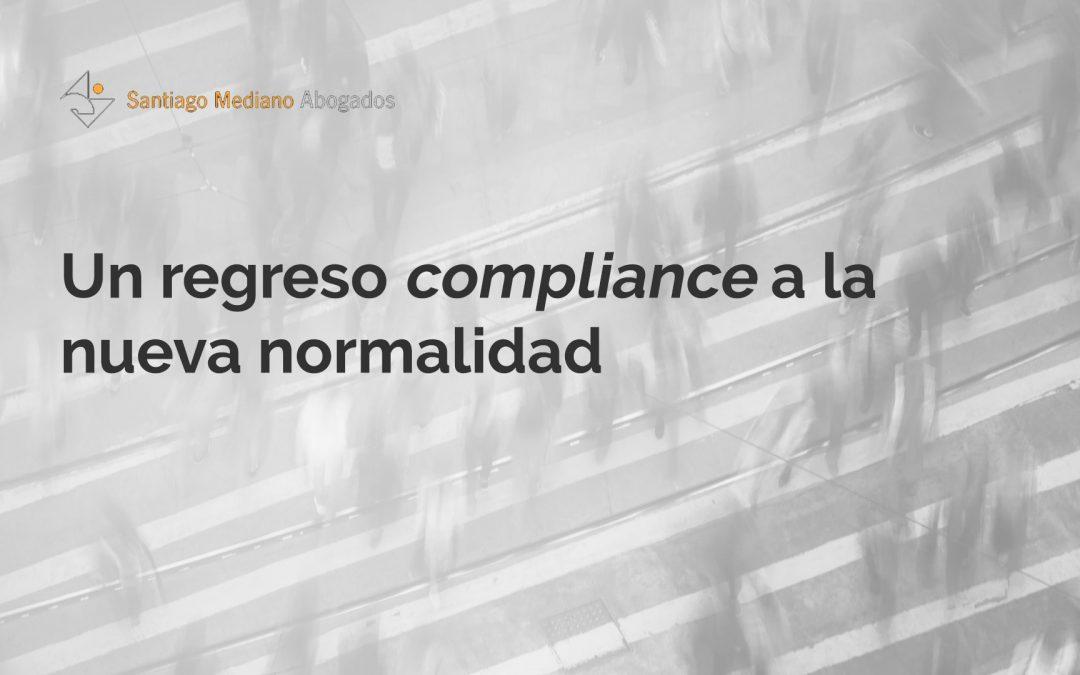 """Un regreso """"compliance"""" a la nueva normalidad"""