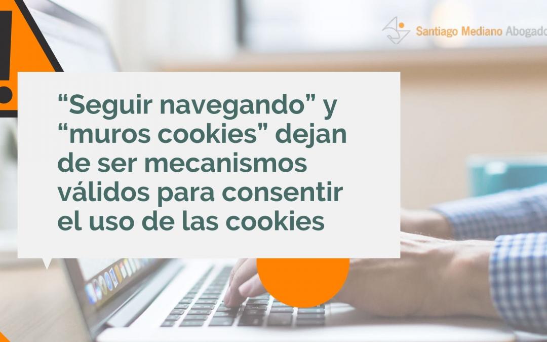 """""""Seguir navegando"""" y """"muros cookies"""" dejan de ser mecanismos válidos para consentir el uso de las cookies"""